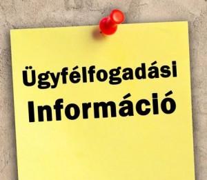 Tájékoztatás ügyfélfogadási rend változásáról